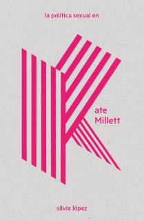 La política sexual en Kate Millett