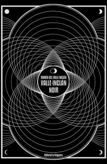 VALLE-INCLAN NOIR