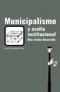 Municipalismo y asalto institucional.