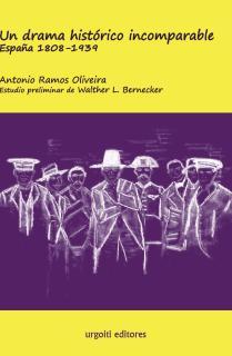 Un drama histórico incomparable. España 1808-1939 (ed. rústica)