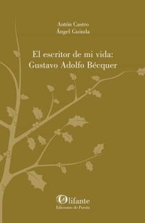 EL ESCRITOR DE MI VIDA: GUSTAVO ADOLFO BÉCQUER