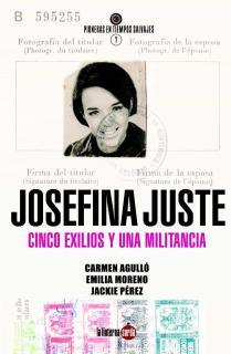 Josefina Juste Cuesta. Cinco exilios y una militancia