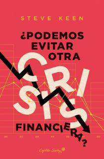 ¿Podemos evitar otra crisis financiera?