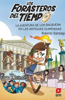 Los Forasteros del Tiempo 8: La aventura de los Balbuena en las antiguas olimpiadas