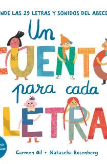 Un cuento para cada letra. Aprende las 29 letras y sonidos del abecedario