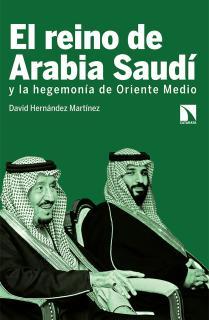 El reino de Arabia Saudí y la hegemonía de Oriente Medi