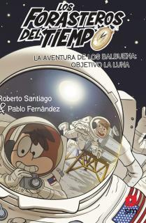 LFT 12: La aventura de los Balbuena: objetivo la Luna