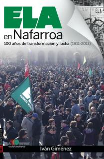ELA en Nafarroa. 100 años de transformacion y lucha (1911-2011)