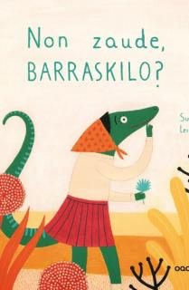 Non zaude, Barraskilo?