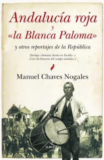 """Andalucia roja y """"la Blanca Paloma"""""""