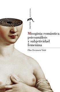 Misoginia romántica, psicoanálisis y subjetividad femenina