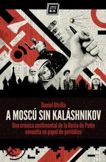 A Moscú sin Kalashnikov