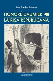 Honoré Daumier. La risa republicana