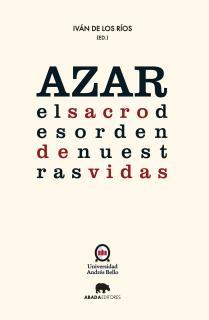 Azar: el sacro desorden de nuestras vidas