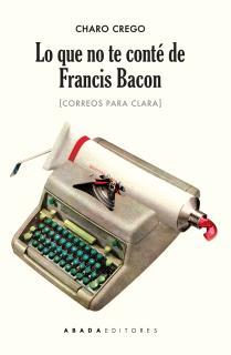 Lo que no te conté de Francis Bacon