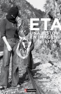 ETA. Una historia en imágenes (1951-1978)