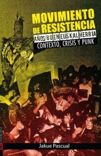 Movimiento de resistencia I. Años 80 en Euskal Herria