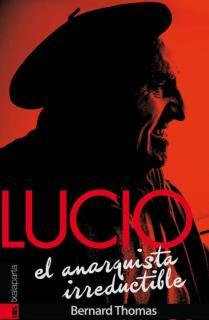 Lucio. El anarquista irreductible