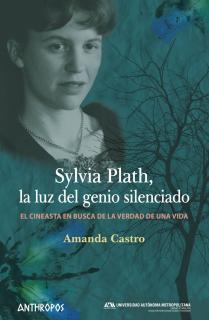 Sylvia Plath, la luz del genio silenciado