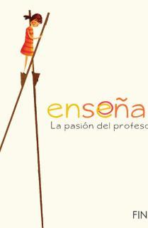 Enseñar: la pasión del profesor