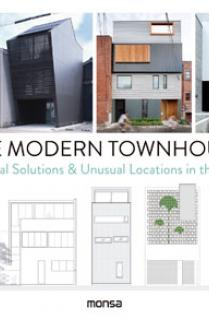 THE MODERN TOWNHOUSE. Original Solutions & Unusual Locations in the City