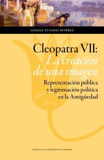 Cleopatra VII: La creación de una imagen.