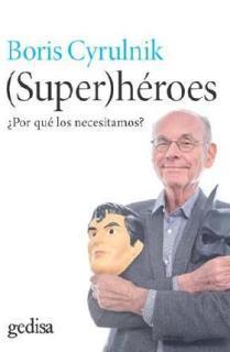 SUPER HEROES POR QUE LOS NECESITAMOS