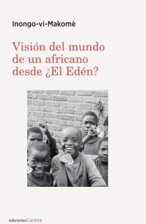 Visión del mundo de un africano desde ¿El Edén?