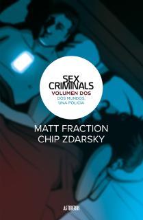 Sex Criminals 2. Dos mundos, una policía