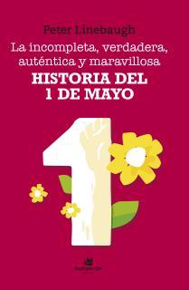 La incompleta, verdadera, auténtica y maravillosa historia del Primero de Mayo