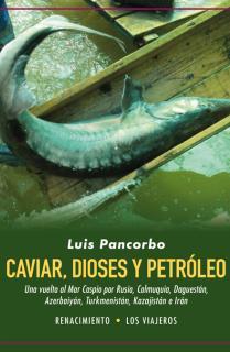 Caviar, dioses y petróleo