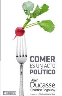Comer es un acto político