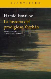La historia del prodigioso Yerzhán / El lago muerto