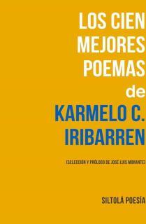 Los cien mejores poemas de Karmelo C. Iribarren