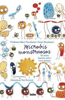 Microbios monstruosos. Sobre bacterias útiles y virus dañinos