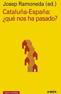 Cataluña-España: ¿Qué nos ha pasado?