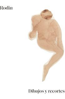 Rodin. Dibujos y recortes.
