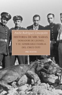 Historia de Mr. Sabas, domador de leones, y de su admirable familia del Circo Toti
