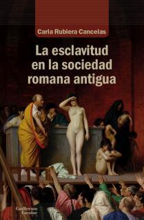 La esclavitud en la sociedad romana antigua