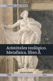 Aristóteles teológico. Metafísica, libro Λ