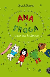 Ana y Froga. ¡Todas las historias!