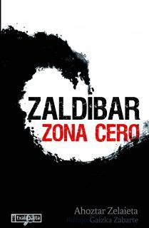 Zaldibar. Zona cero