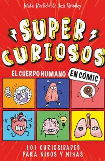 El cuerpo humano en cómic. 101 curiosidades para niños y niñas (SUPERCURIOSOS 1)