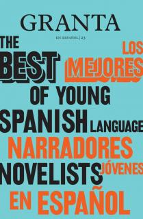 Granta en español 23: Los mejores narradores jóvenes en español, 2