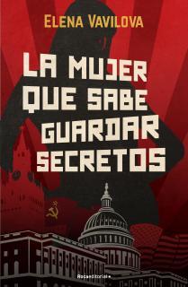 La mujer que sabe guardar secretos. La verdadera historia de los espías rusos en la que se inspira The Americans, la serie de...