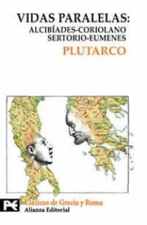 Vidas paralelas: Alcibíades-Coriolano, Sertorio-Eumenes