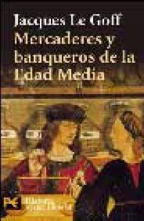 MERCADERES Y BANQUEROS EN LA EDAD MEDIA