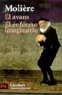 EL AVARO, EL ENFERMO IMAGINARIO