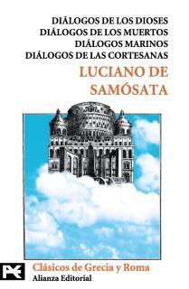 Diálogos de los dioses / Diálogos de los muertos / Diálogos marinos / Diálogos de las cortesanas