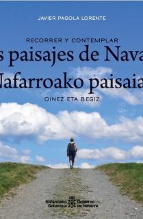 Recorrer y contemplar. Los paisajes de Navarra / Oinez eta begiz. Nafarroako paisaiak